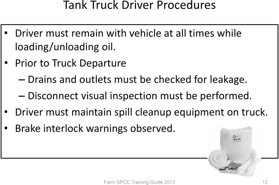 Prior to Truck Departure Drains and outlets must be checked for leakage.