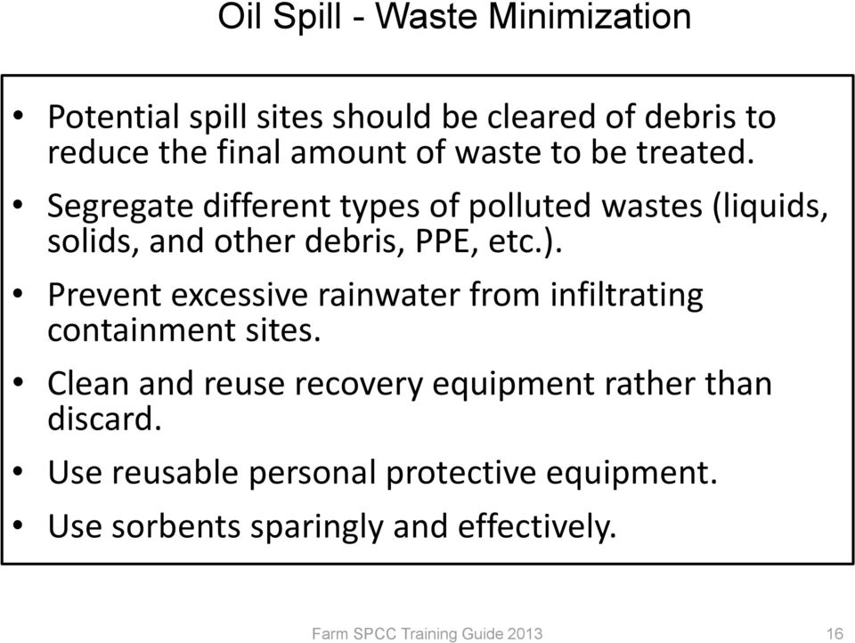 Segregate different types of polluted wastes (liquids, solids, and other debris, PPE, etc.).