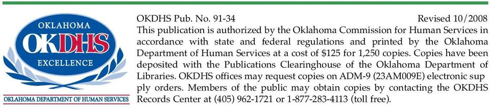 regulations and printed by the Oklahoma Department of Human Services at a cost of $125 for 1,250 copies.