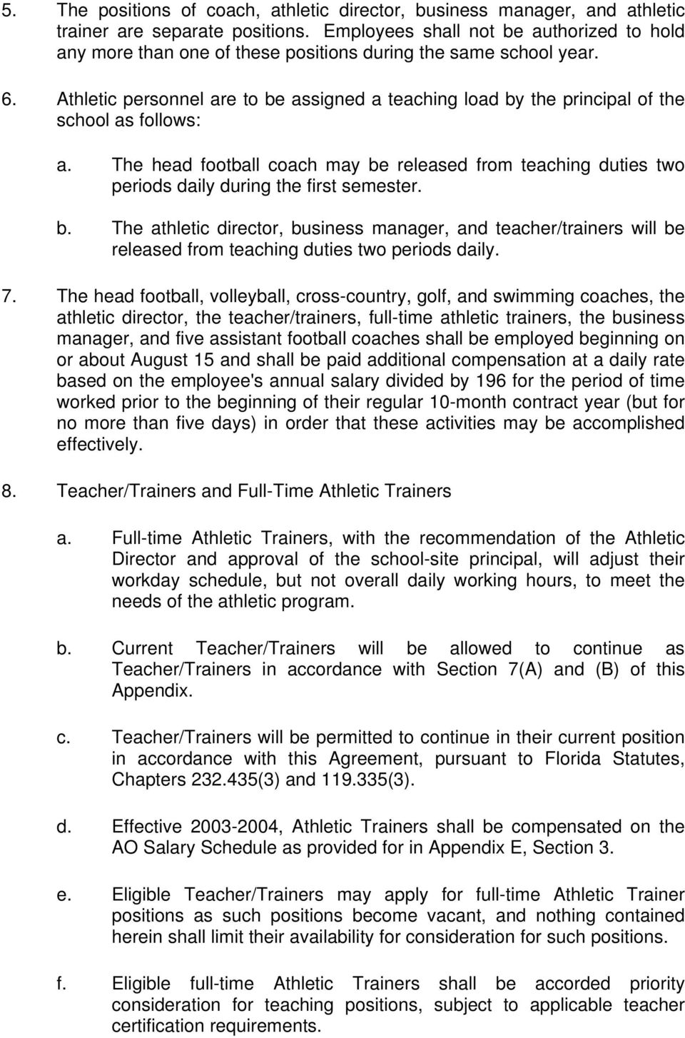 Athletic personnel are to be assigned a teaching load by the principal of the school as follows: a.