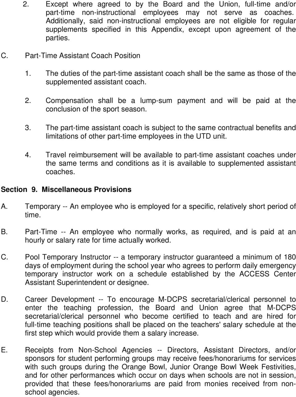 The duties of the part-time assistant coach shall be the same as those of the supplemented assistant coach. 2.