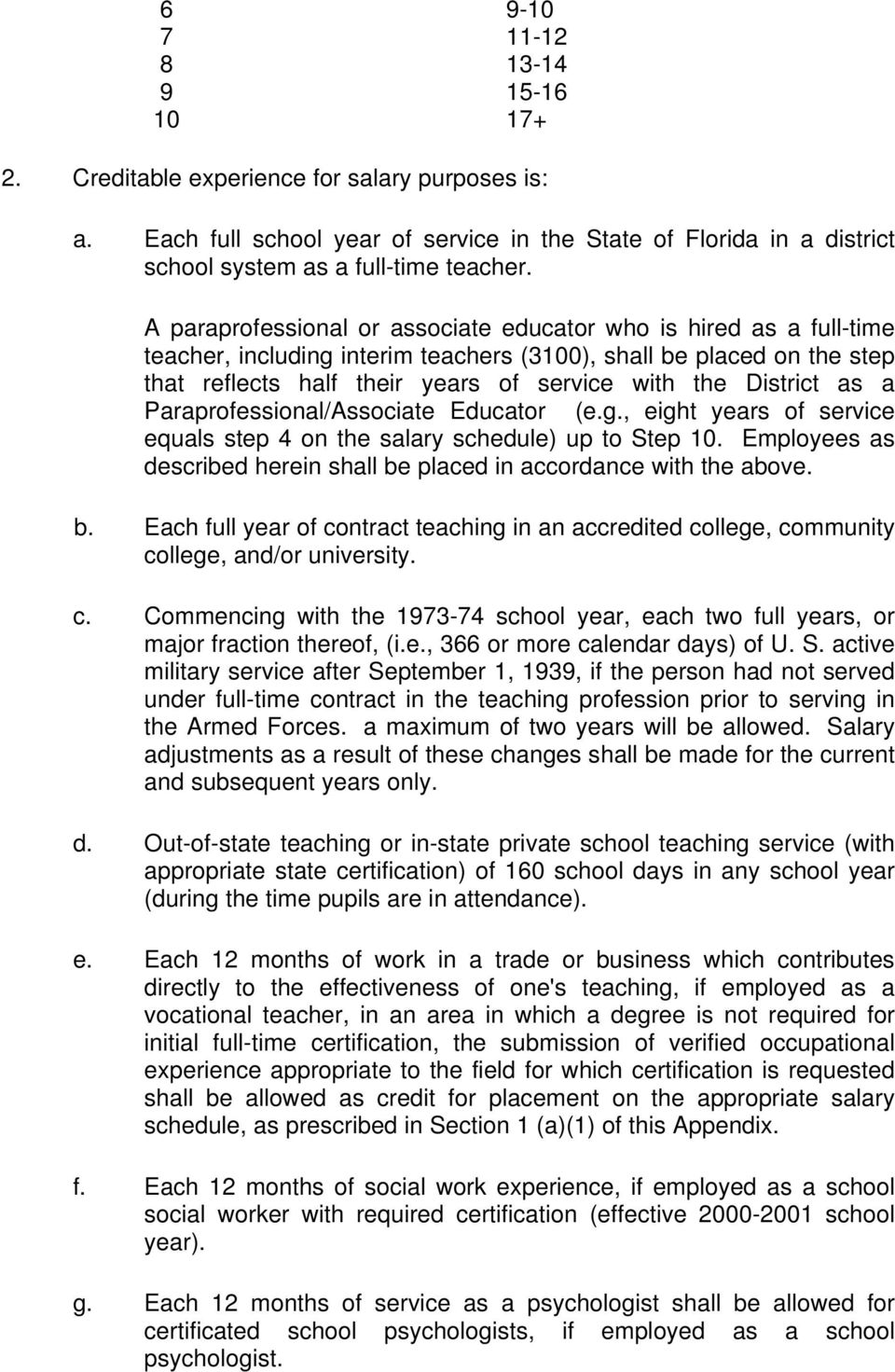 District as a Paraprofessional/Associate Educator (e.g., eight years of service equals step 4 on the salary schedule) up to Step 10.