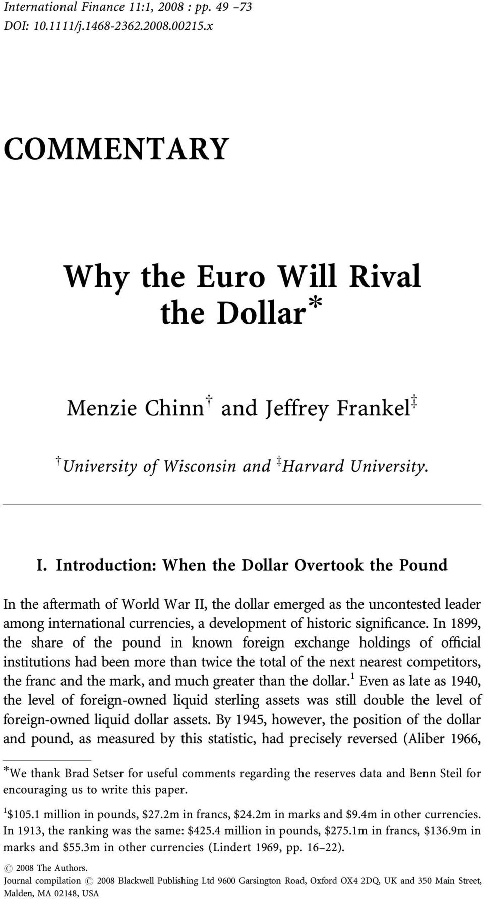 Introduction: When the Dollar Overtook the Pound In the aftermath of World War II, the dollar emerged as the uncontested leader among international currencies, a development of historic significance.