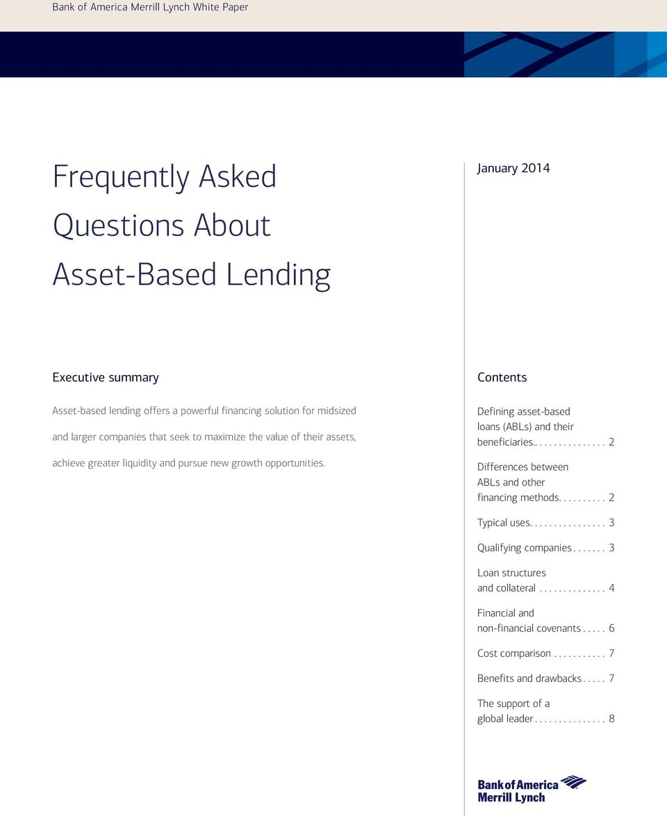 opportunities. Defining asset-based loans (ABLs) and their beneficiaries.... 2 Differences between ABLs and other financing methods... 2 Typical uses.