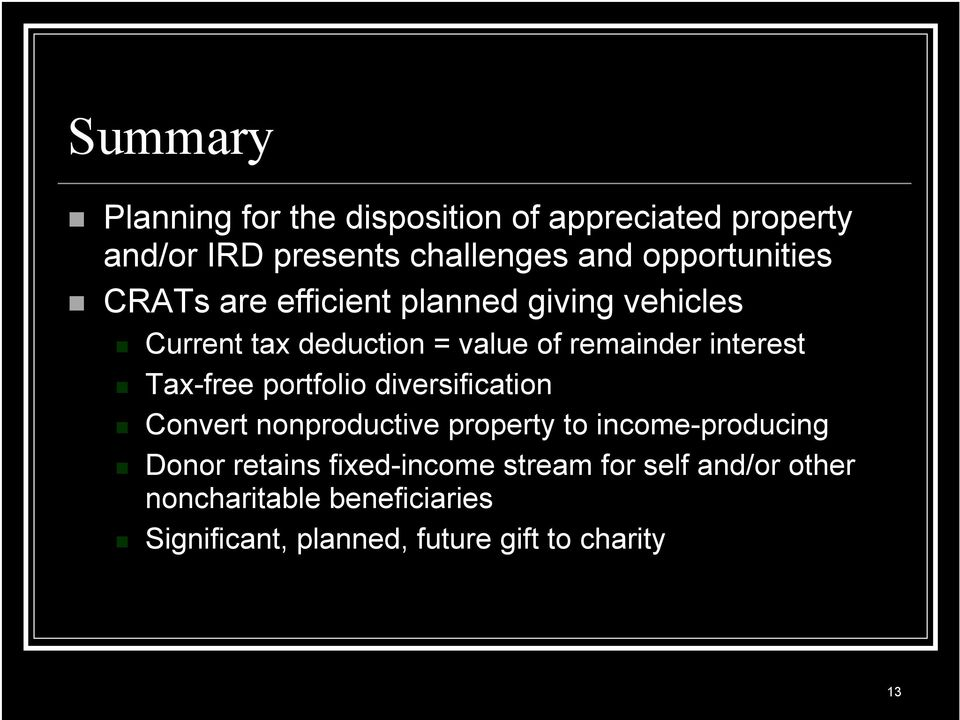 interest Tax-free portfolio diversification Convert nonproductive property to income-producing Donor