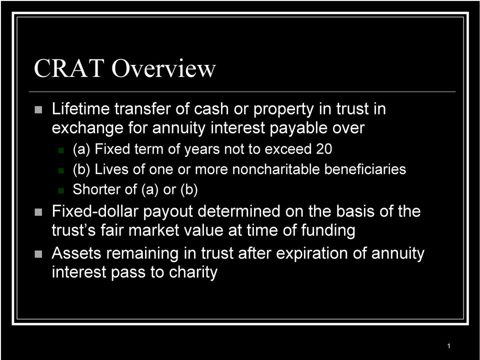 beneficiaries Shorter of (a) or (b) Fixed-dollar payout determined on the basis of the trust s fair