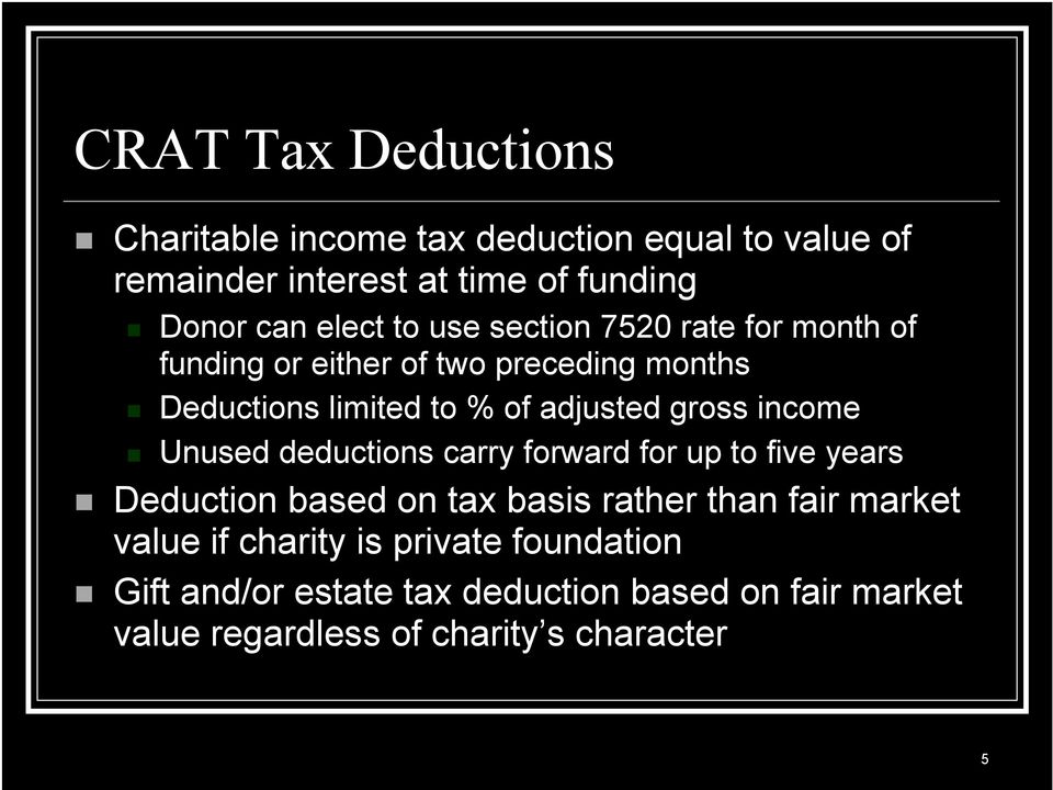 income Unused deductions carry forward for up to five years Deduction based on tax basis rather than fair market value if