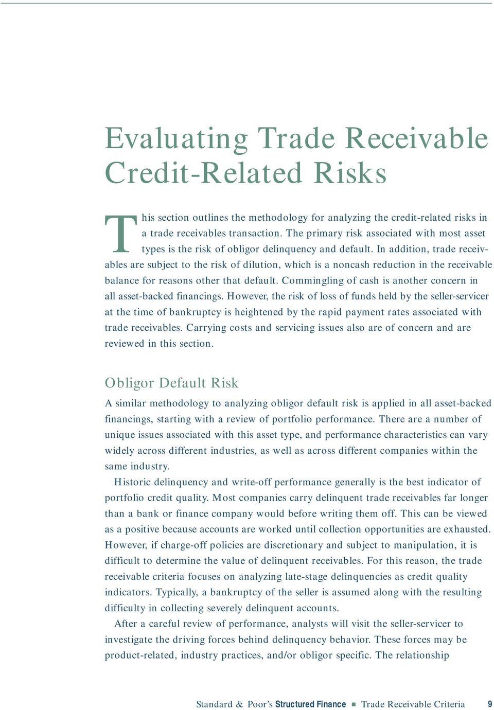In addition, trade receivables are subject to the risk of dilution, which is a noncash reduction in the receivable balance for reasons other that default.