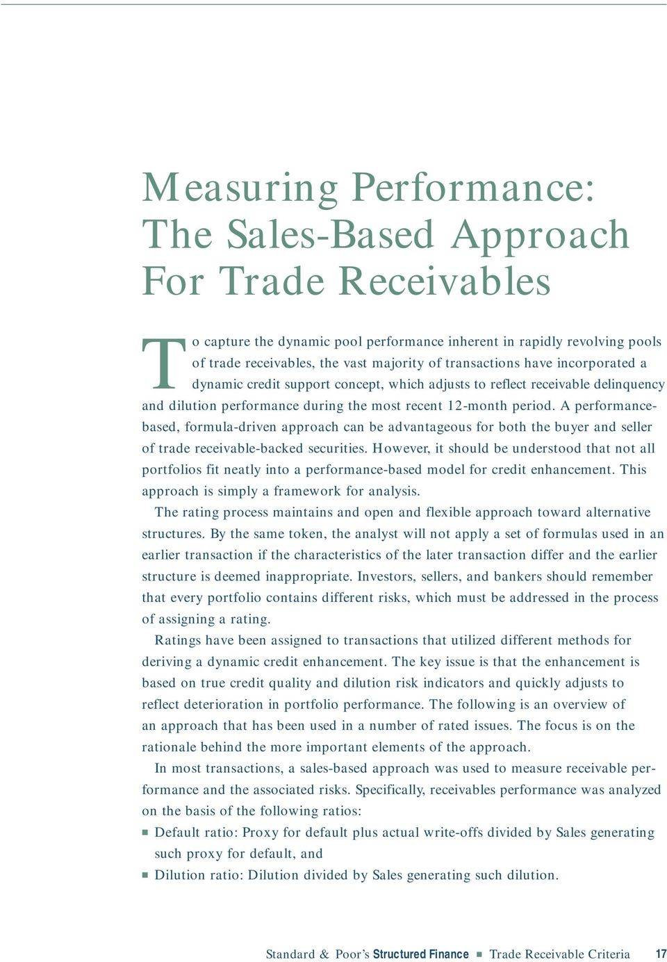 A performancebased, formula-driven approach can be advantageous for both the buyer and seller of trade receivable-backed securities.