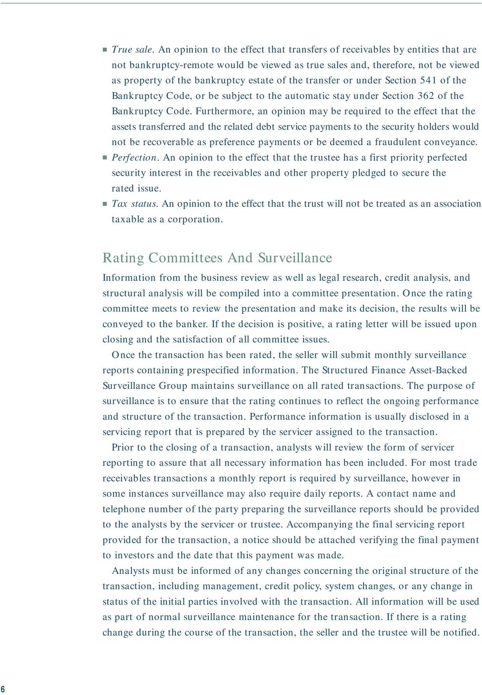 the transfer or under Section 541 of the Bankruptcy Code, or be subject to the automatic stay under Section 362 of the Bankruptcy Code.