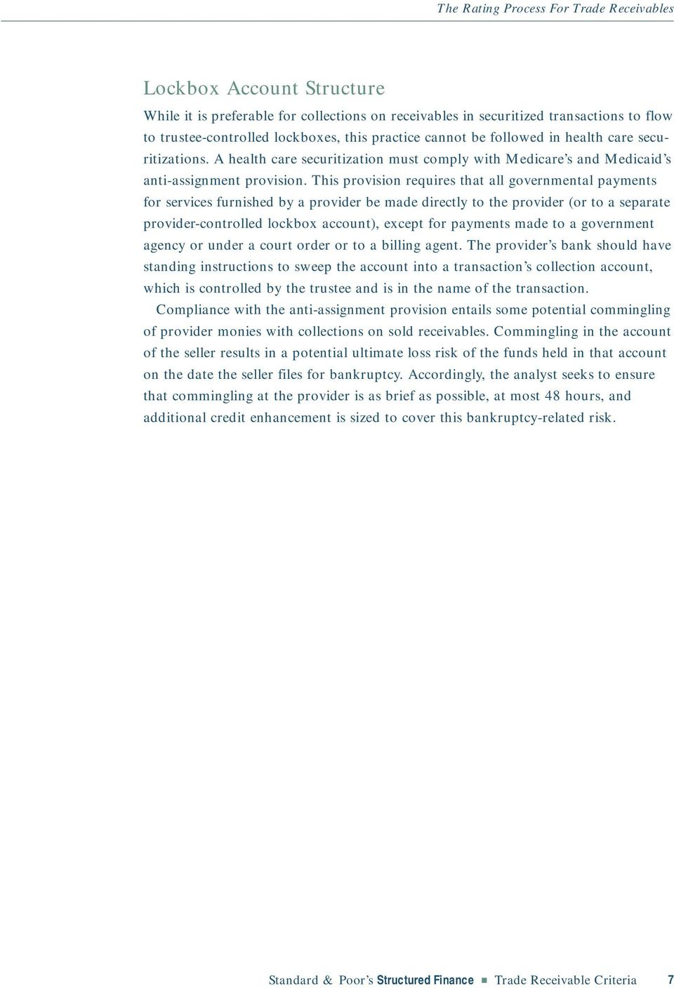 This provision requires that all governmental payments for services furnished by a provider be made directly to the provider (or to a separate provider-controlled lockbox account), except for