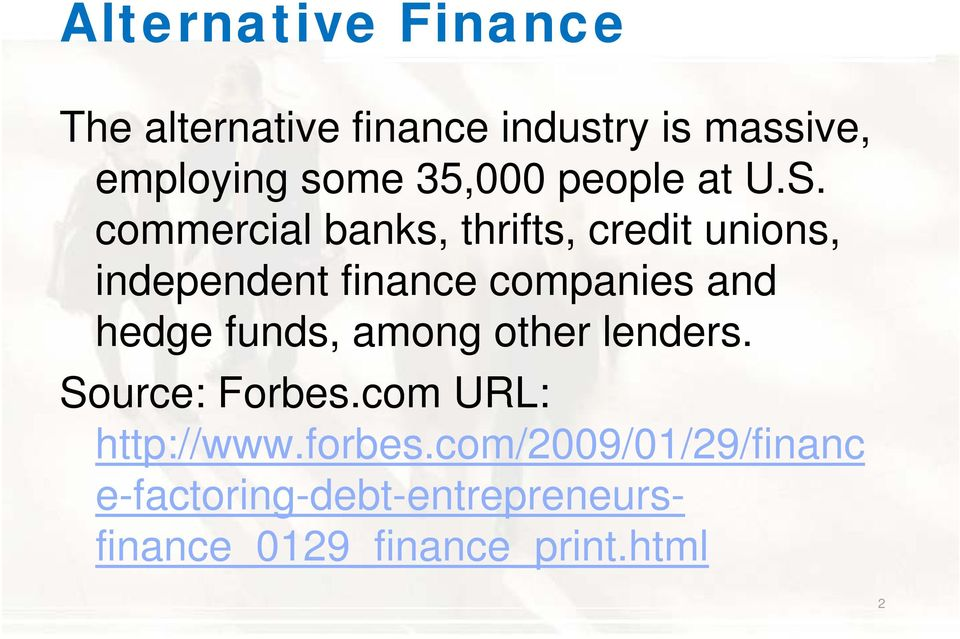 commercial banks, thrifts, credit unions, independent finance companies and hedge