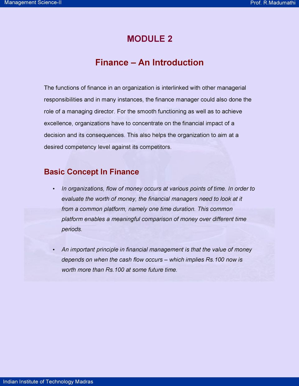 This also helps the organization to aim at a desired competency level against its competitors. Basic Concept In Finance In organizations, flow of money occurs at various points of time.