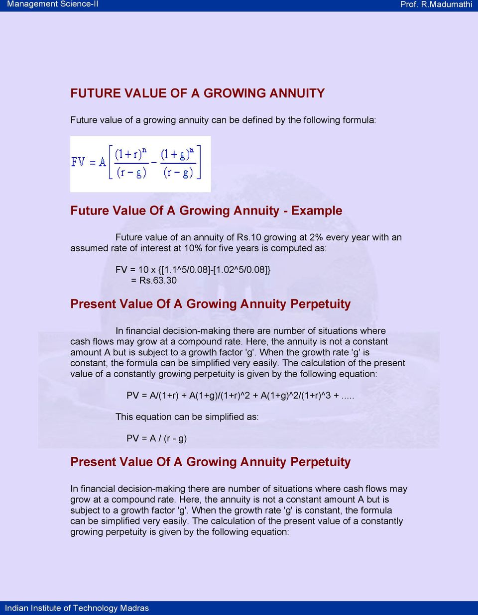 30 Present Value Of A Growing Annuity Perpetuity In financial decision-making there are number of situations where cash flows may grow at a compound rate.
