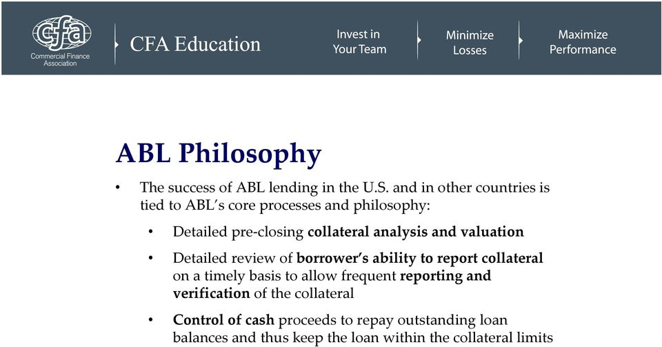analysis and valuation Detailed review of borrower s ability to report collateral on a timely basis to
