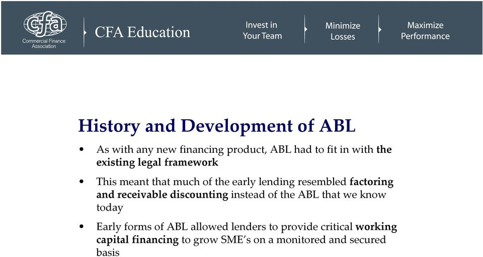 receivable discounting instead of the ABL that we know today Early forms of ABL allowed