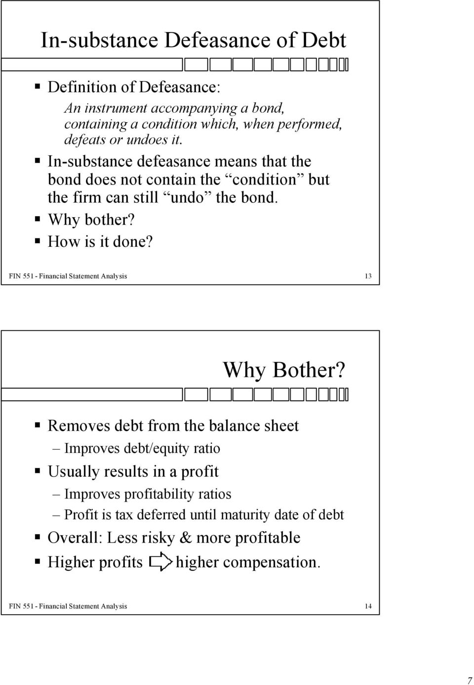 FIN 551 - Financial Statement Analysis 13 Why Bother?