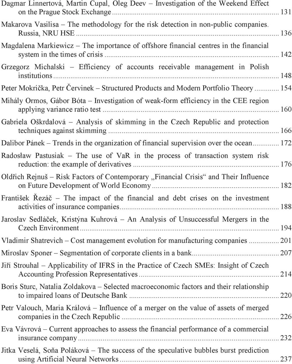 .. 142 Grzegorz Michalski Efficiency of accounts receivable management in Polish institutions... 148 Peter Mokri Structured Products and Modern Portfolio Theory.