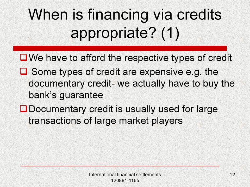 credit are expensive e.g.
