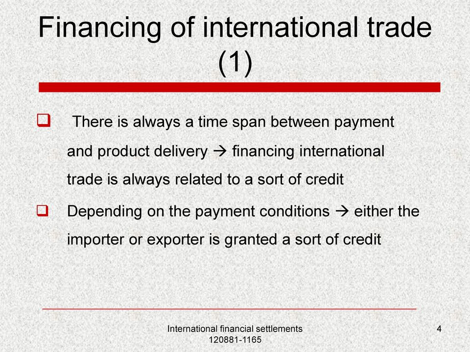 is always related to a sort of credit Depending on the payment
