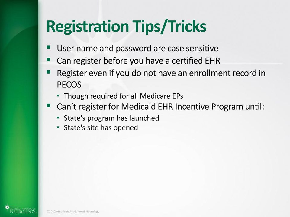 record in PECOS Though required for all Medicare EPs Can t register for Medicaid