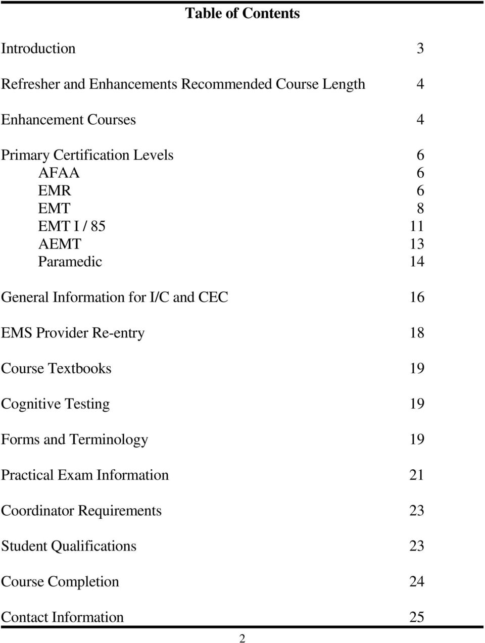 and CEC 16 EMS Provider Re-entry 18 Course Textbooks 19 Cognitive Testing 19 Forms and Terminology 19 Practical