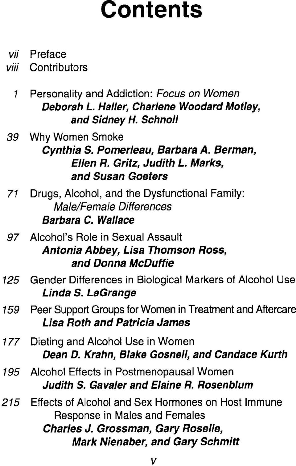 Wallace 97 Alcohol's Role in Sexual Assault Antonia Abbey, Lisa Thomson Ross, and Donna McDuffie 125 Gender Differences in Biological Markers of Alcohol Use Linda S.