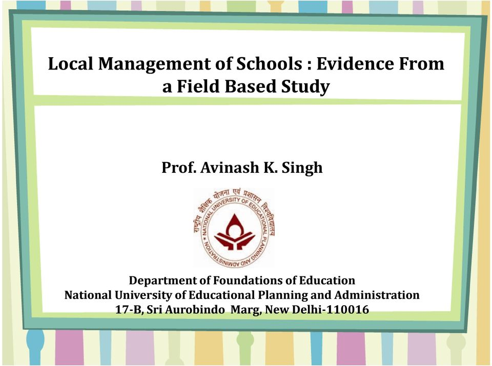 Singh Department of Foundations of Education National