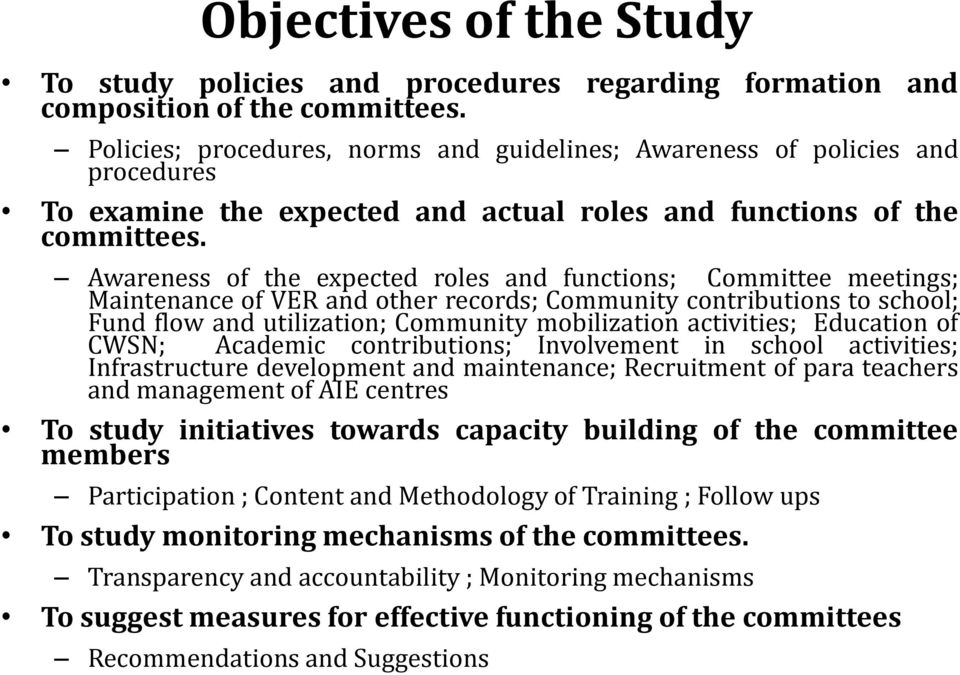 Awareness of the expected roles and functions; Committee meetings; Maintenance of VER and other records; Community contributions to school; Fund flow and utilization; Community mobilization
