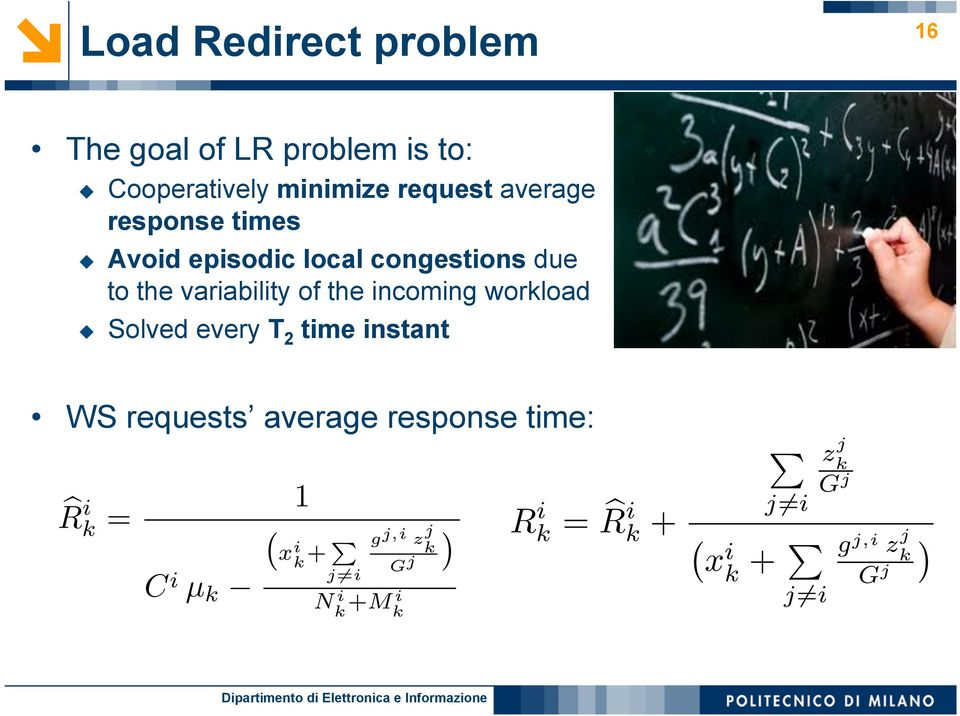 incoming workload u Solved every T 2 time instant WS requests average response time: R i k = C