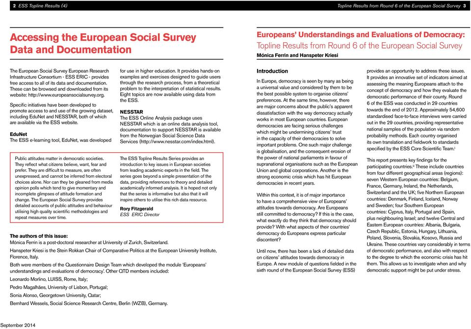 all of its data and documentation. These can be browsed and downloaded from its website: http://www.europeansocialsurvey.org.
