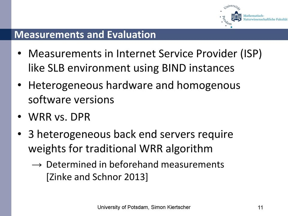 vs. DPR 3 heterogeneous back end servers require weights for traditional WRR algorithm