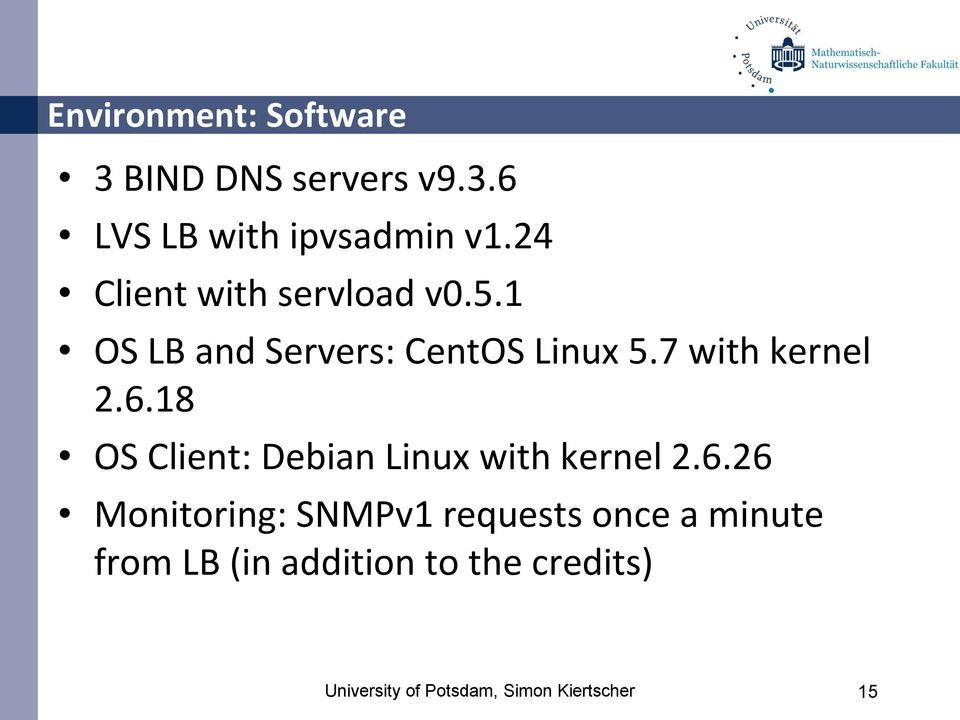 6.18 OS Client: Debian Linux with kernel 2.6.26 Monitoring: SNMPv1 requests once