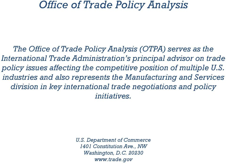industries and also represents the Manufacturing and Services division in key international trade negotiations