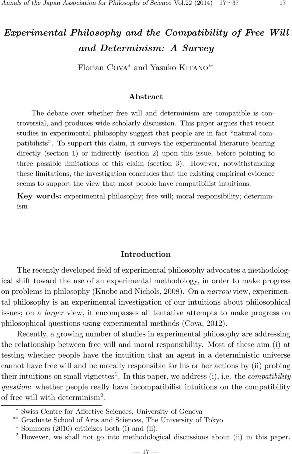 compatible is controversial, and produces wide scholarly discussion. This paper argues that recent studies in experimental philosophy suggest that people are in fact natural compatibilists.