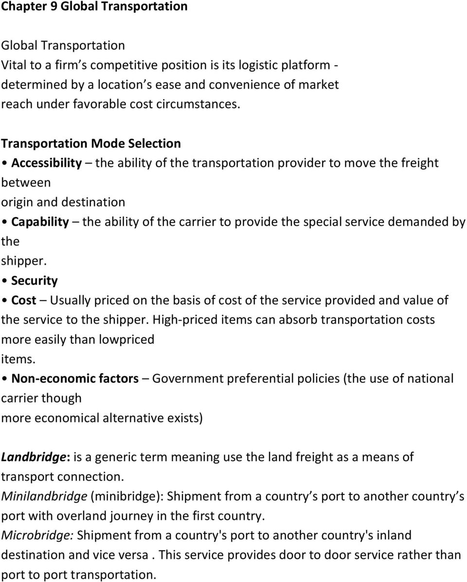 Transportation Mode Selection Accessibility the ability of the transportation provider to move the freight between origin and destination Capability the ability of the carrier to provide the special