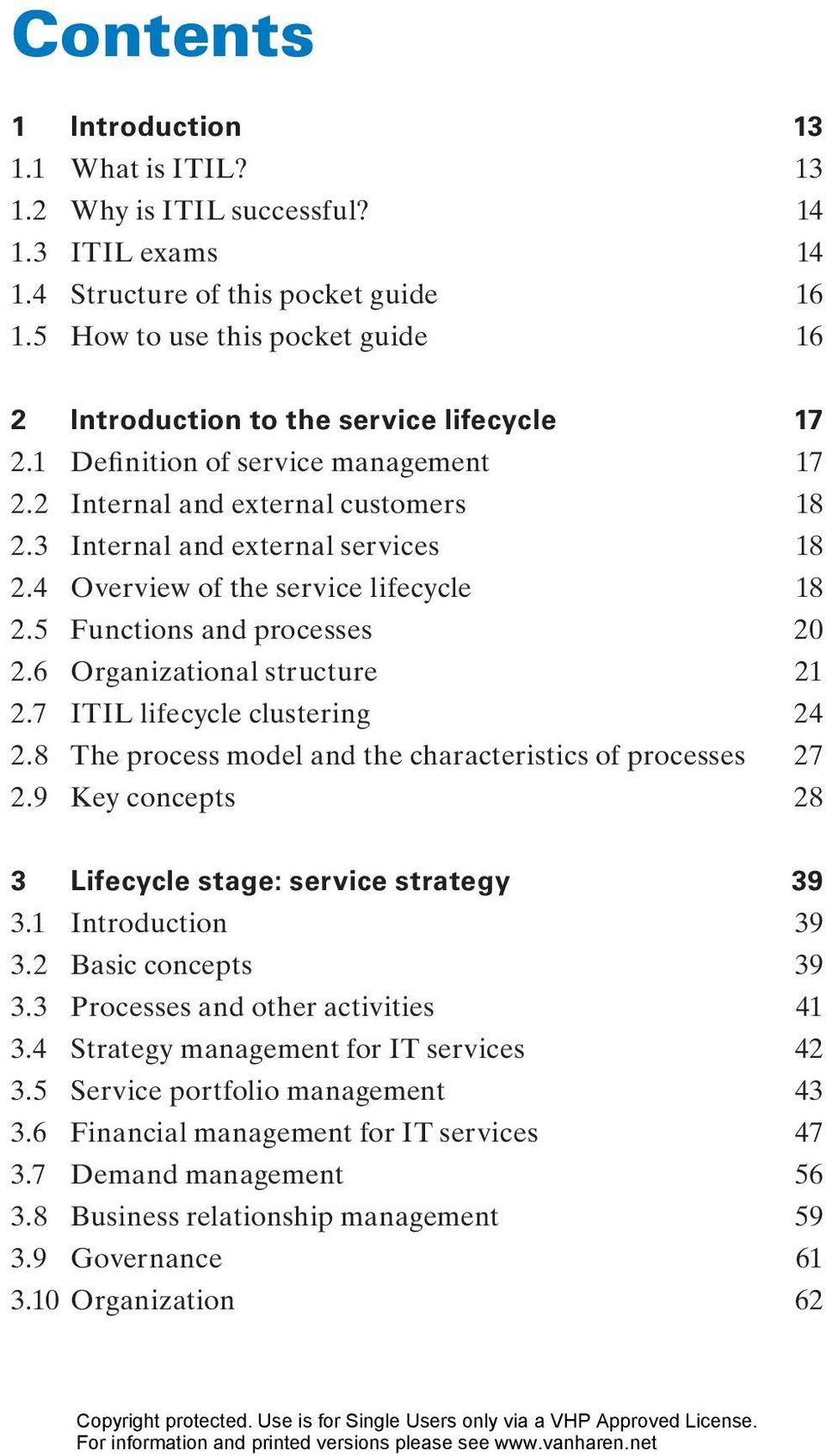 4 Overview of the service lifecycle 18 2.5 Functions and processes 20 2.6 Organizational structure 21 2.7 ITIL lifecycle clustering 24 2.8 The process model and the characteristics of processes 27 2.