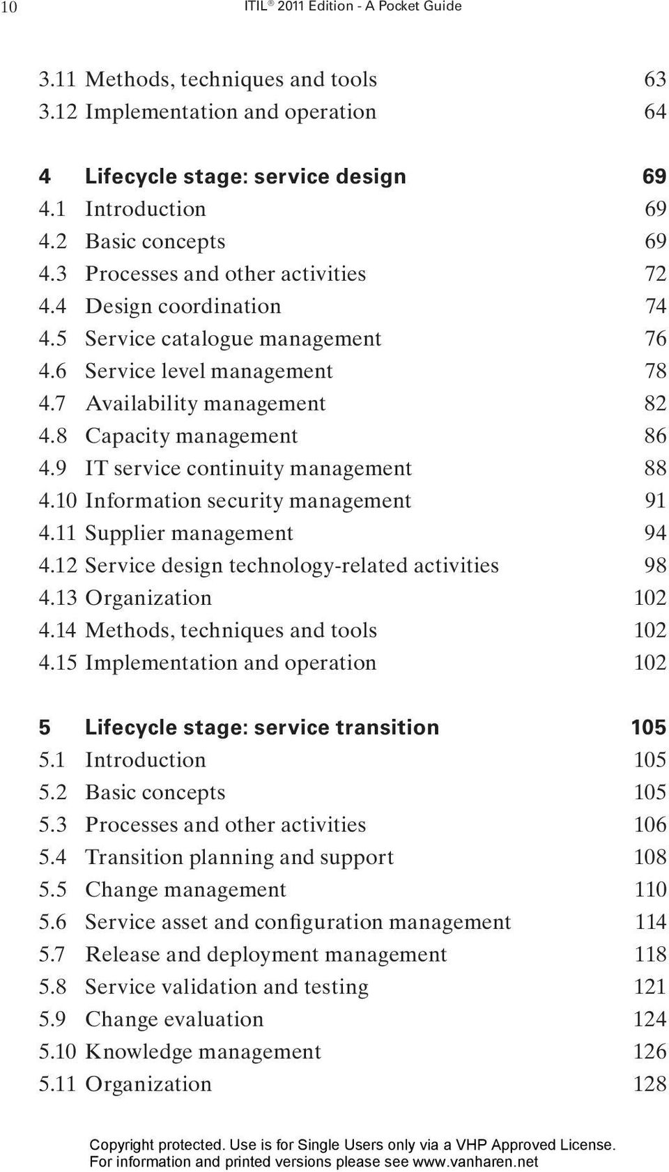 9 IT service continuity management 88 4.10 Information security management 91 4.11 Supplier management 94 4.12 Service design technology-related activities 98 4.13 Organization 102 4.