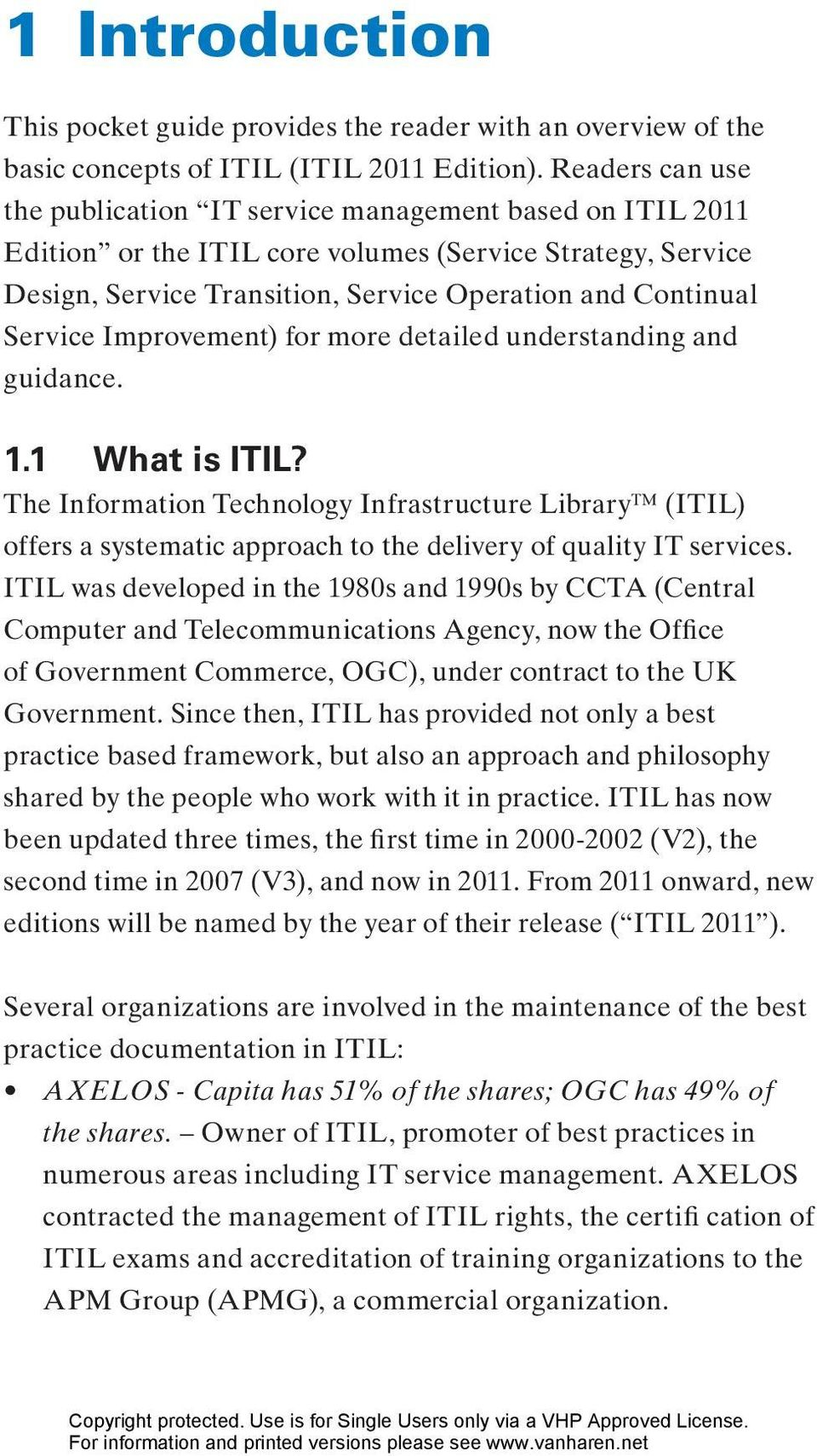 Service Improvement) for more detailed understanding and guidance. 1.1 What is ITIL?