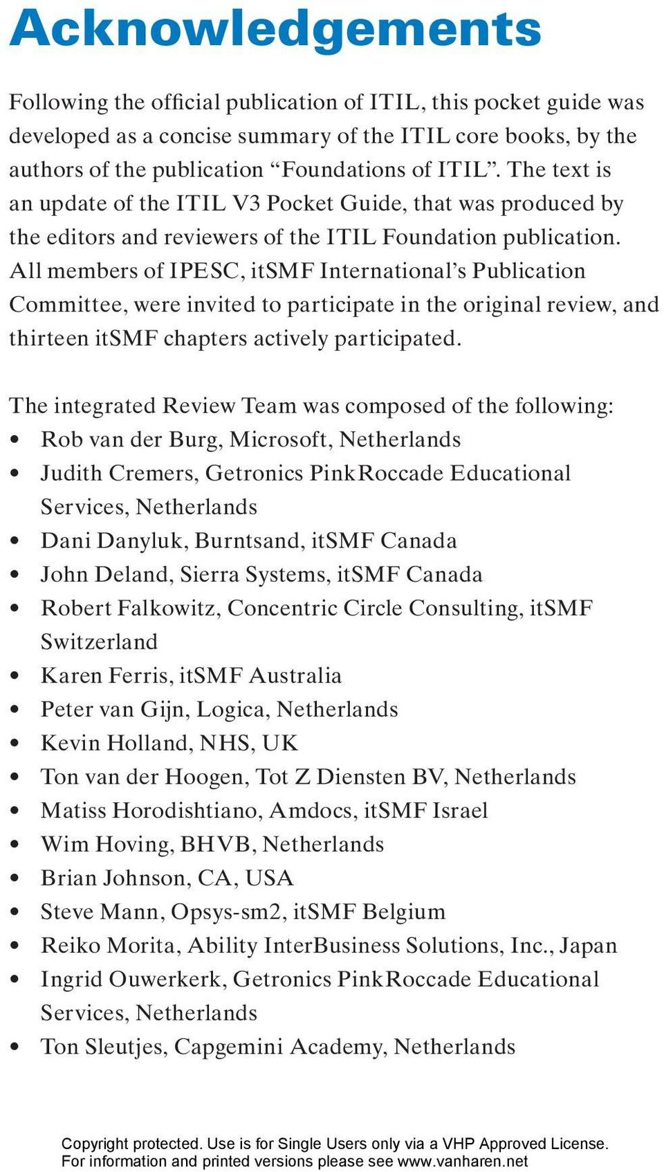 All members of IPESC, itsmf International s Publication Committee, were invited to participate in the original review, and thirteen itsmf chapters actively participated.