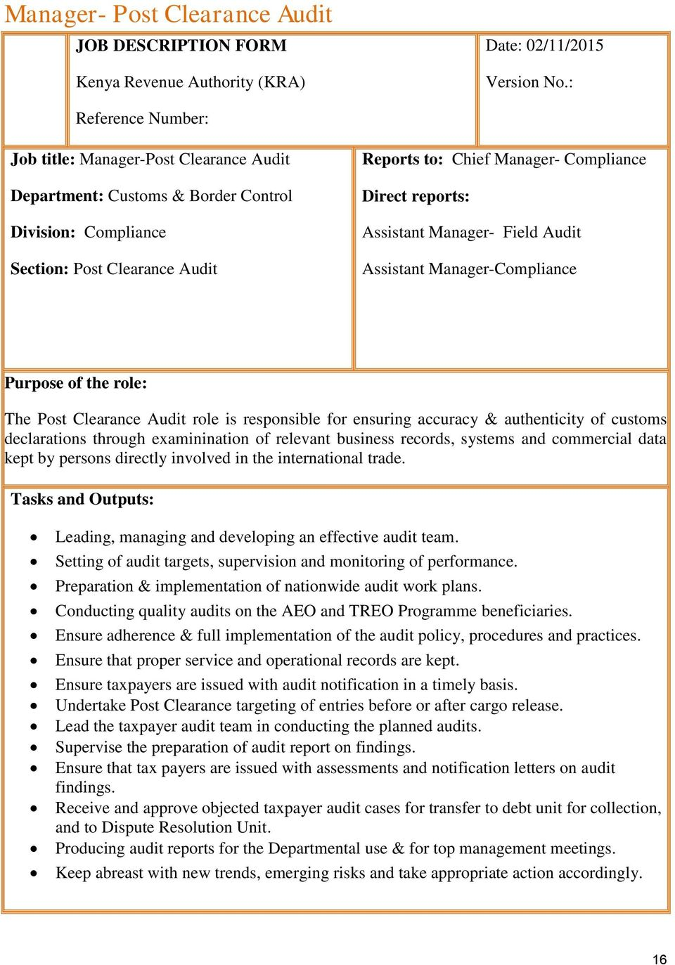 reports: Assistant Manager- Field Audit Assistant Manager-Compliance Purpose of the role: The Post Clearance Audit role is responsible for ensuring accuracy & authenticity of customs declarations