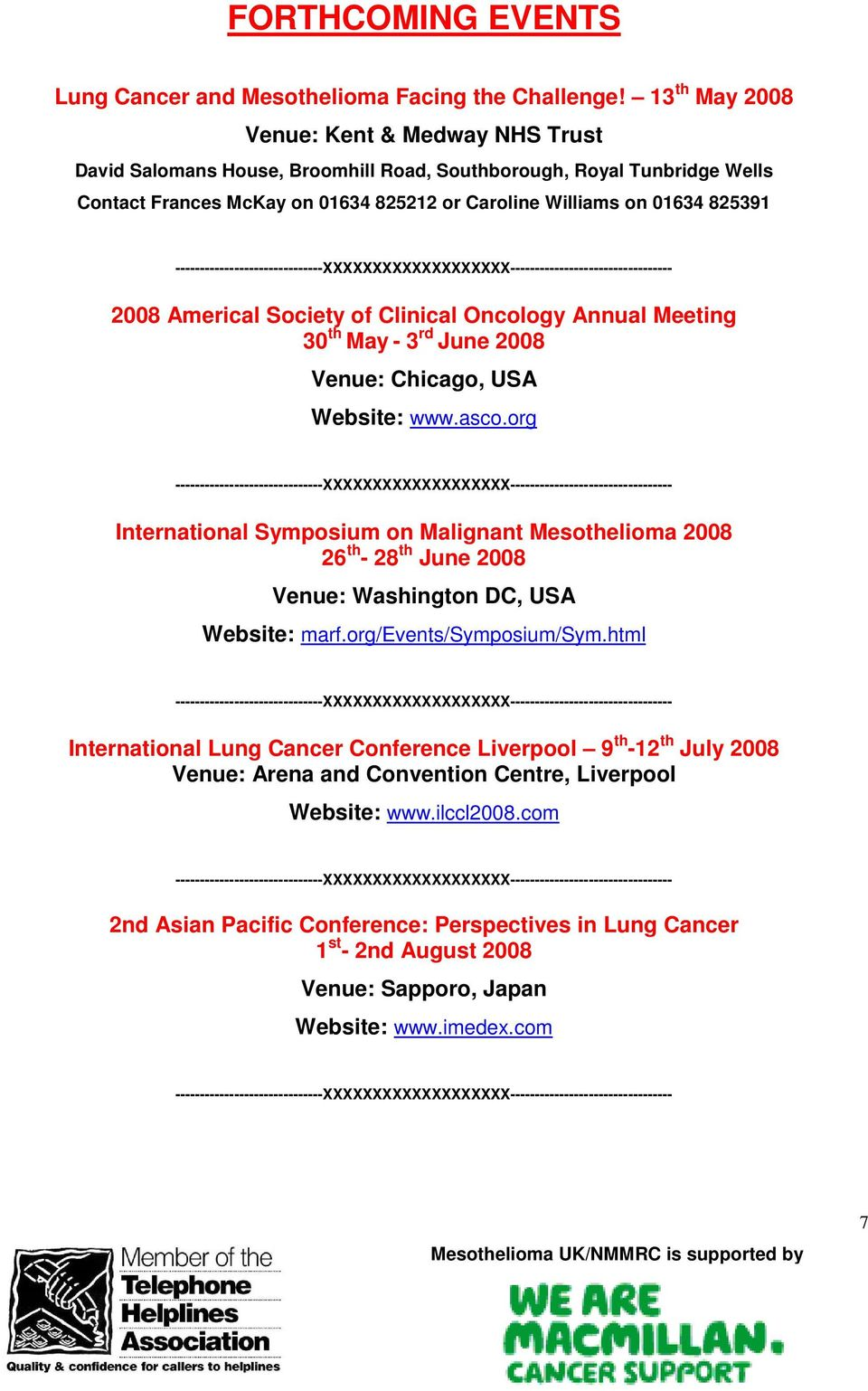 Americal Society of Clinical Oncology Annual Meeting 30 th May - 3 rd June 2008 Venue: Chicago, USA Website: www.asco.