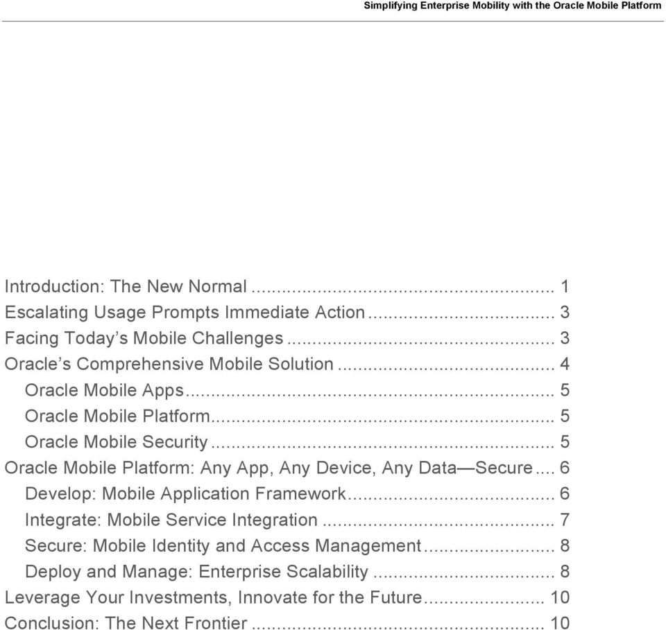.. 5 Oracle Mobile Platform: Any App, Any Device, Any Data Secure... 6 Develop: Mobile Application Framework.