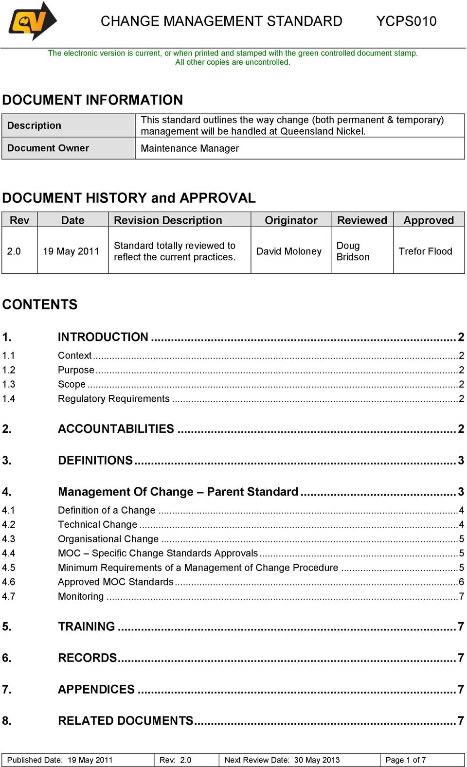 Maintenance Manager DOCUMENT HISTORY and APPROVAL Rev Date Revisin Descriptin Originatr Reviewed Apprved 2.0 19 May 2011 ttally reviewed t reflect the current practices.