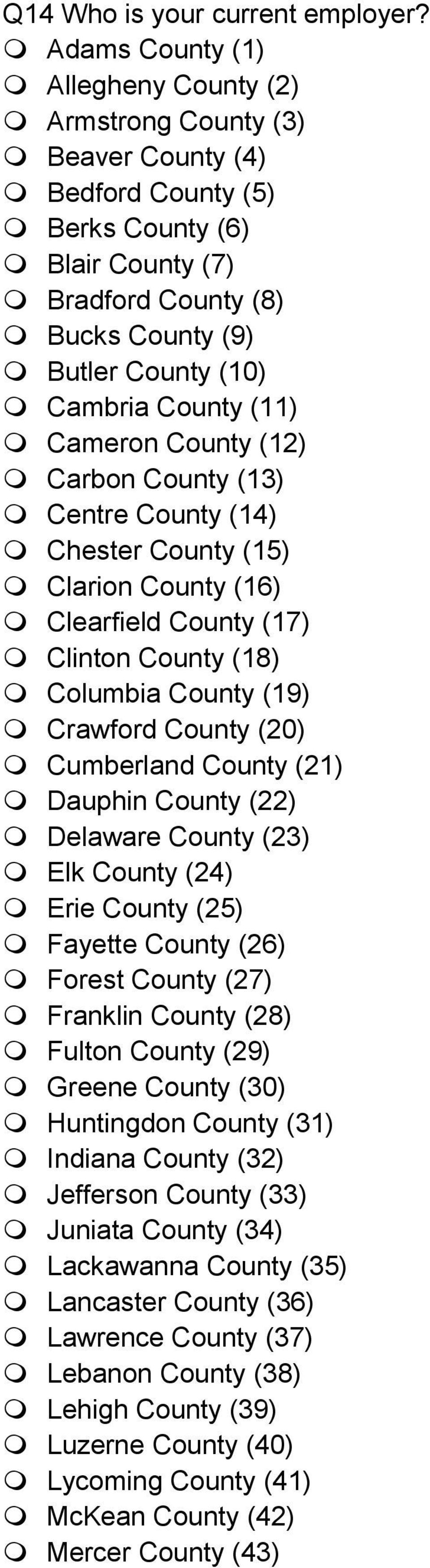 County (11) Cameron County (12) Carbon County (13) Centre County (14) Chester County (15) Clarion County (16) Clearfield County (17) Clinton County (18) Columbia County (19) Crawford County (20)