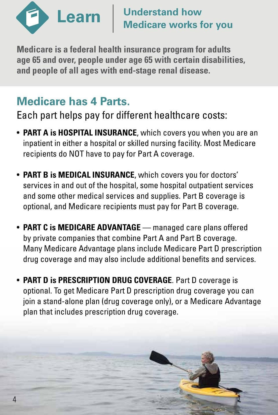 Each part helps pay for different healthcare costs: PART A is HOSPITAL INSURANCE, which covers you when you are an inpatient in either a hospital or skilled nursing facility.