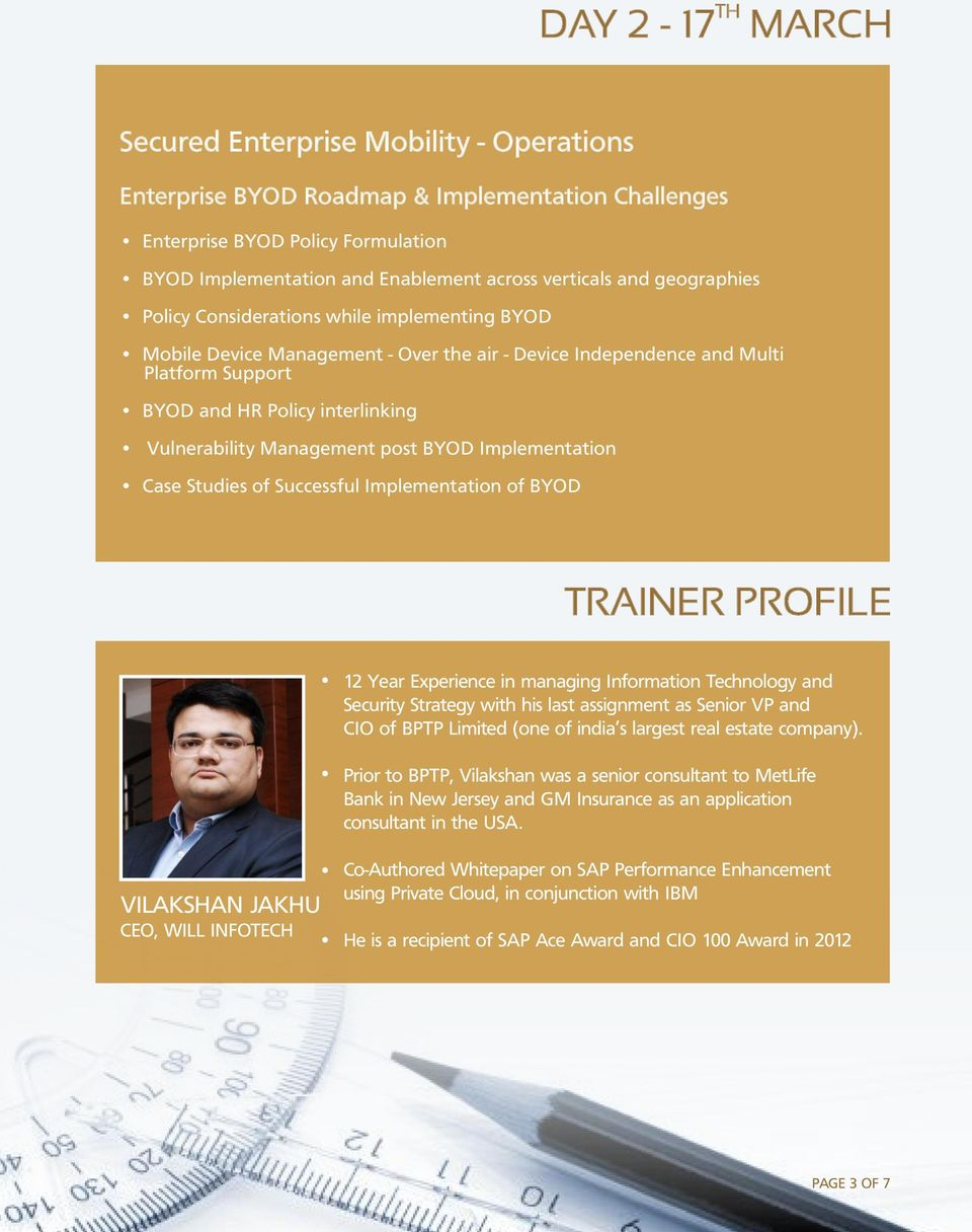 Management post BYOD Implementation Case Studies of Successful Implementation of BYOD TRAINER PROFILE 12 Year Experience in managing Information Technology and Security Strategy with his last