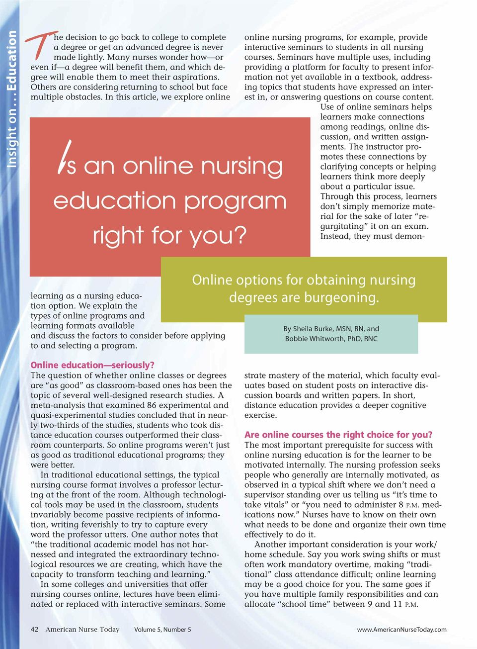 In this article, we explore online Is an online nursing education program right for you? learning as a nursing education option.