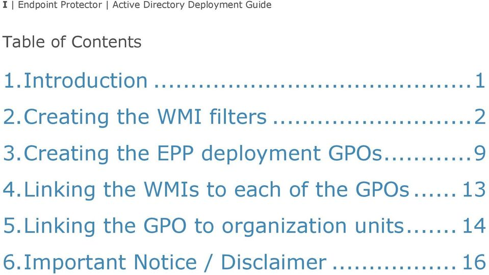 Creating the EPP deployment GPOs...9 4.