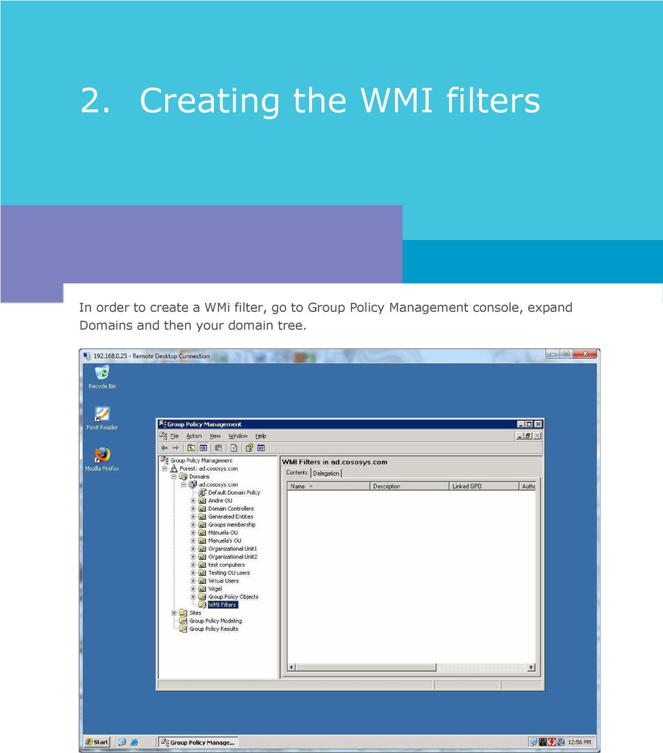 Creating the WMI filters In order to create a